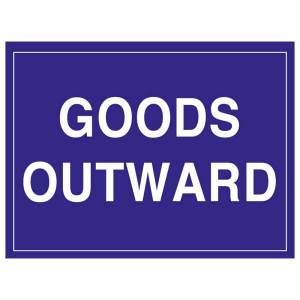 Goods Outward Sign Rigid 1.2mm Poly 300mm x 400mm