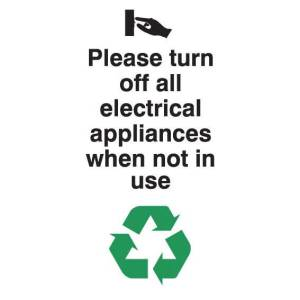 Turn Off All Electrical Appliances When Not In Use Sign - Rigid Poly