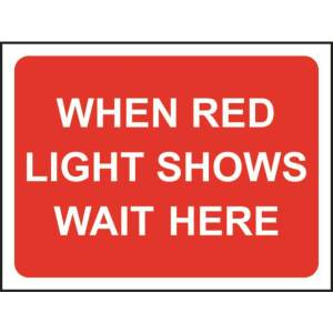 Zintec 600x450mm When Red Light Shows Wait Here Road Sign with Frame