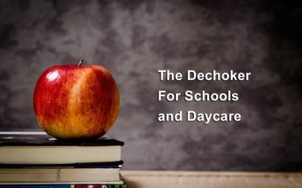 The Dechoker for Schools