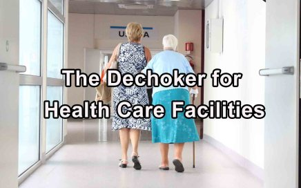 The Dechoker for Health Care Facilities