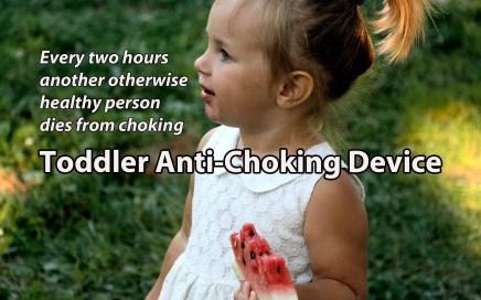Toddler Anti-Choking Device