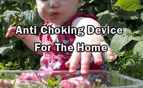 Anti Choking Device For The Home