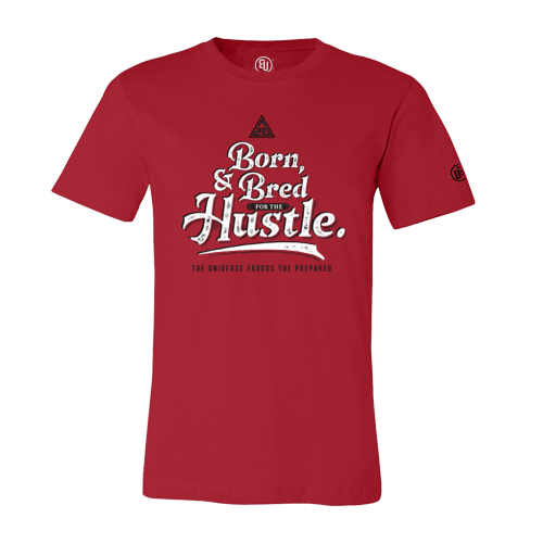 Born & Bred For The Hustle Red