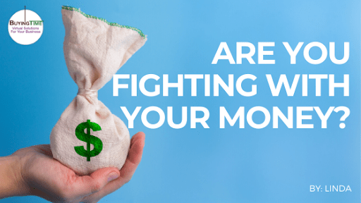 Are you Fighting with your Money?
