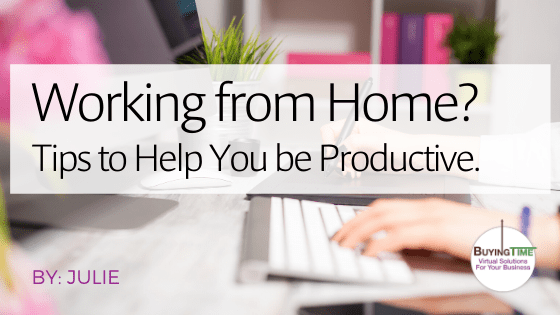 Working from Home? Tips to Help You be Productive.