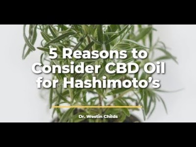 How CBD Oil May Help Treat Hashimoto's (Lowering antibodies and improving thyroid function)