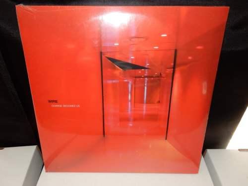 "Wire ""Change Becomes Us"" Ltd Ed Numbered 180 Gram Gatefold Vinyl New"