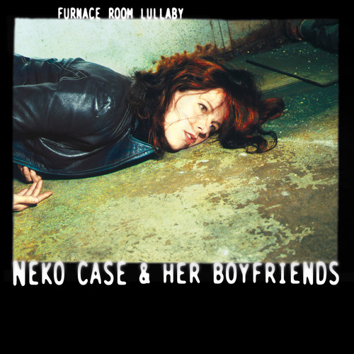 Neko Case - Furnace Room Lullaby - Limited Edition, Vinyl, Reissue, Epitaph, 2018