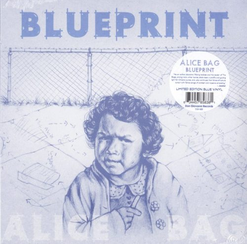 Alice Bag - Blueprint - Limited Blue Colored Vinyl, LP, Don Giovanni Records, 2018