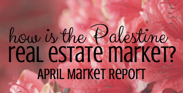 Palestine Real Estate Market Report– April 2016