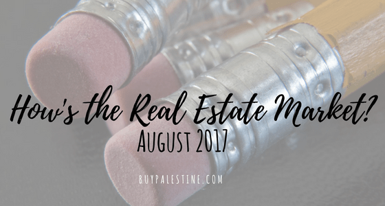 How's the Real Estate Market – August 2017 Market Report