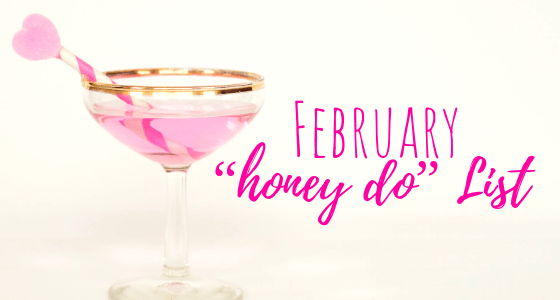 "February Home ""Honey Do"" List"
