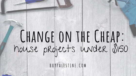 Change on the Cheap: House Projects Under $150