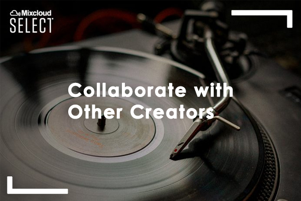 Collaborate with Other Creators