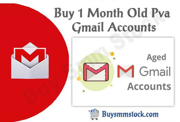 Buy 1 Month Old Pva Gmail Accounts