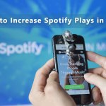 6 Tips to Increase Spotify Plays in 2019
