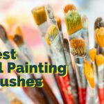 Oil Paint Brushes: How to Choose & Use the Best Brushes