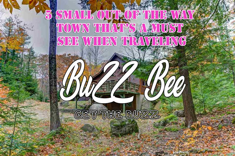 5 Small Out Of The Way Town That's a Must See When Traveling