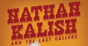 Nathan Kalish & The Last Callers