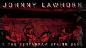 Johnny Lawhorn & the Pentagram String Band