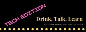 Drink Talk Learn - Tech Edition