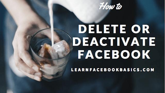 How Do You Delete or Deactivate Your Facebook Account Temporarily