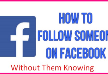 How to Follow Someone on Facebook Without Them Knowing