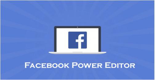 Facebook Power Editor & Facebook Ads Manager