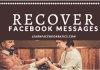 How to get back Deleted Messages on Facebook messenger