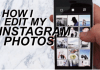 How Do I Edit My Instagram Photos | How To Edit Photos On Instagram