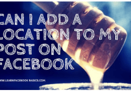 Can i add a location to my post on Facebook