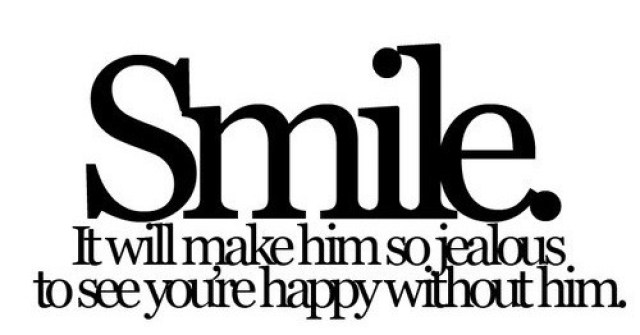 Smile-It-will-make-him-so-jealous-to-see-youre-happy-without-him