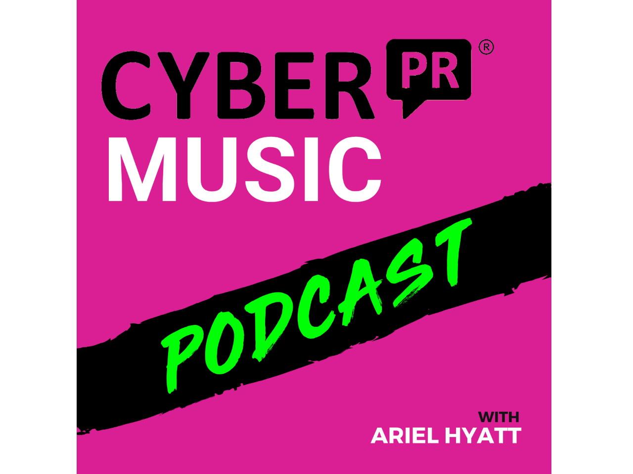 Cyber PR Podcast with Ariel Hyatt