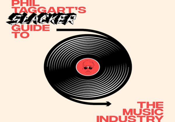 phil taggarts slackers guide to music industry