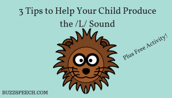 3 Tips to Help Your Child Produce the L Sound
