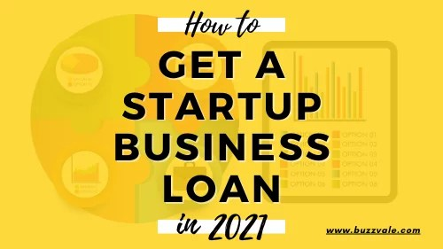 how to get a startup business loan in 2021