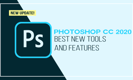 Photoshop CC 2020 – Best New Features and Tools