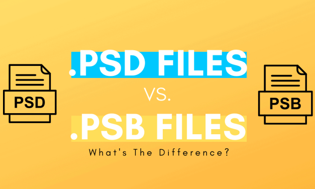 PSD Vs PSB – The Difference Between These Photoshop Files