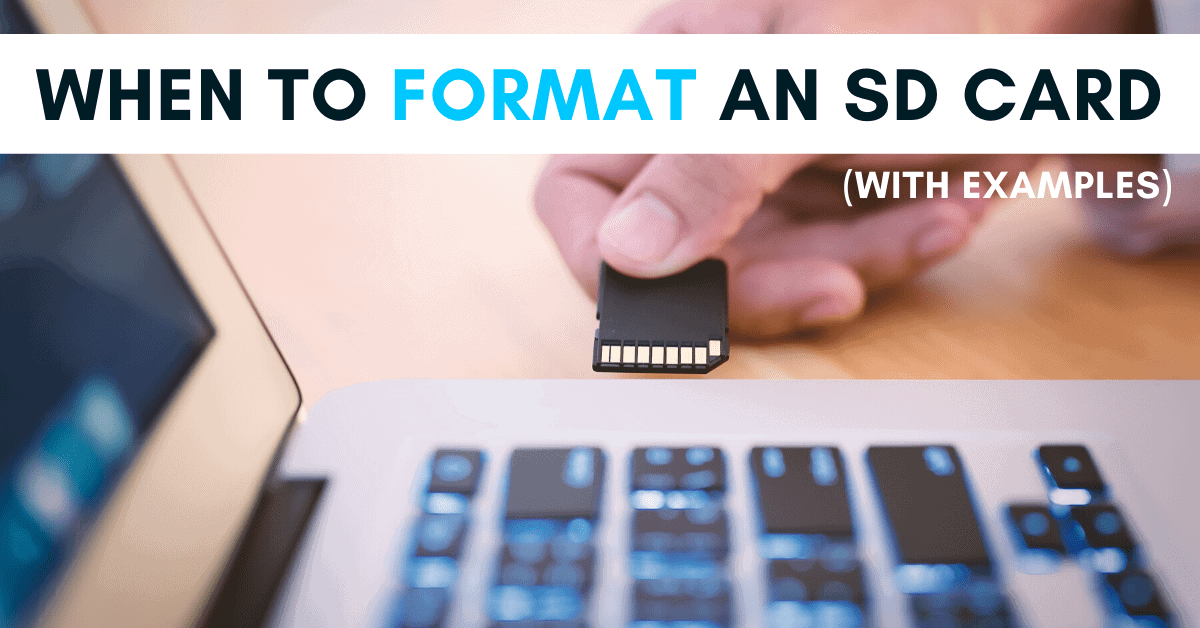 When And Why To Format An SD Card (With Examples)