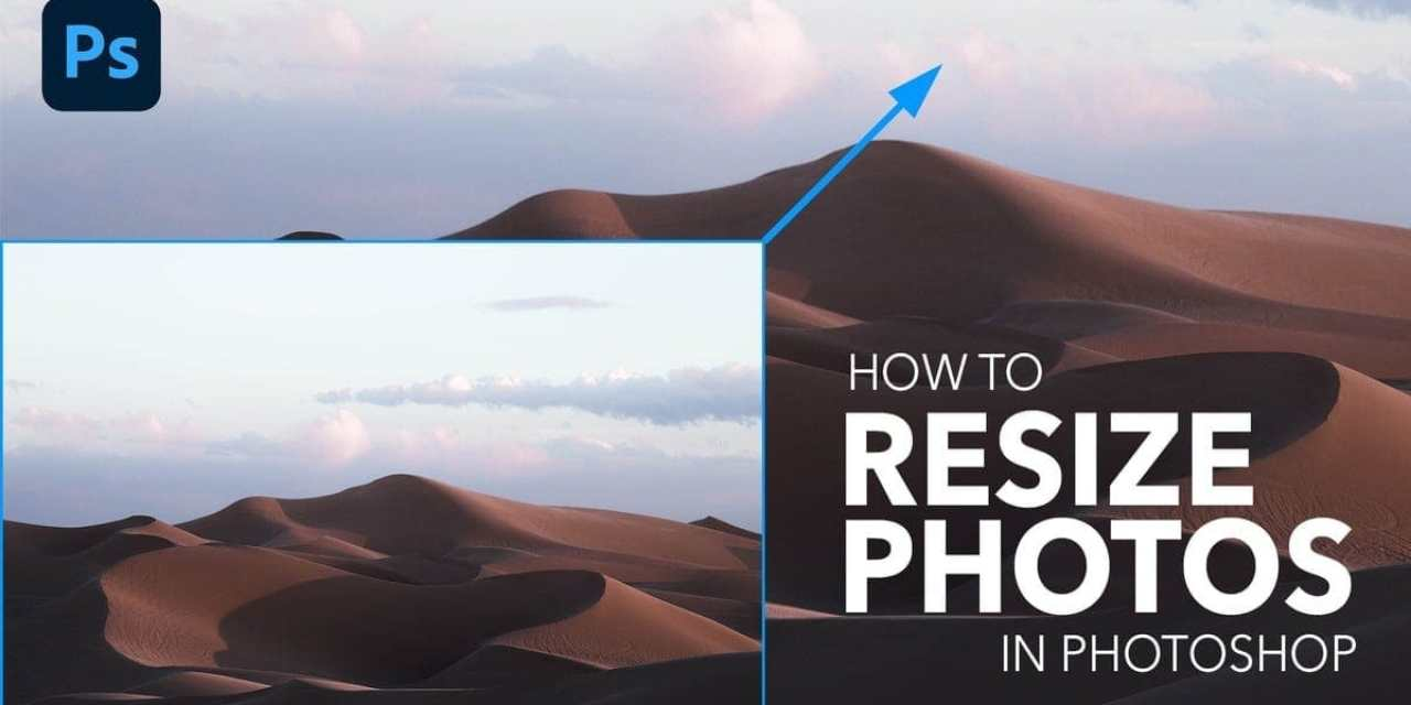 The 3 Best Ways To Resize An Image In Photoshop (Easy!)