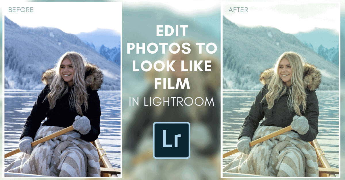 How To Make Photos Look Like Film In Lightroom