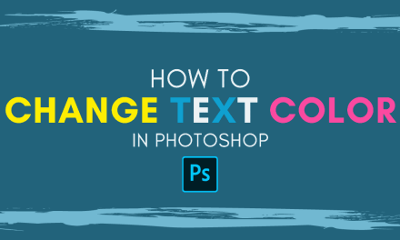 How To Change The Color Of Text In Photoshop