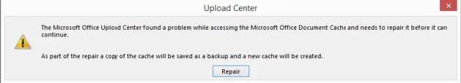 The Microsoft Upload Center found a problem while accesing the Microsoft Office Document cache and needs to be repaired before it can continue.