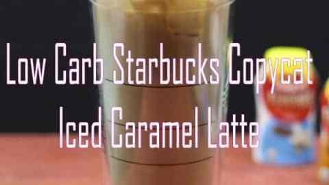 Low Carb Starbucks Copycat Iced Caramel Latte