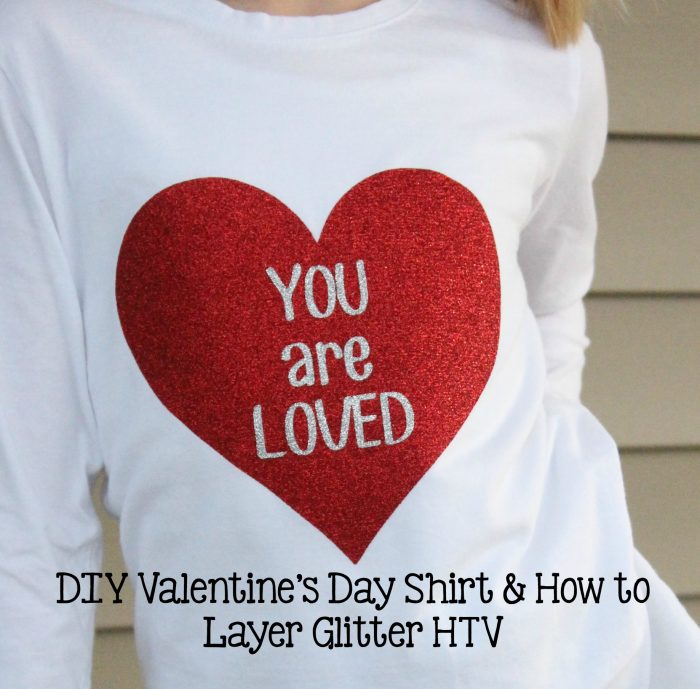 DIY Valentine's Shirt and How to Layer Glitter HTV