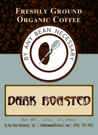 By Any Bean Necessary Dark Roasted Coffee
