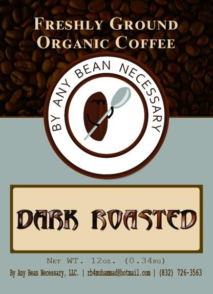 By Any Bean Necessary Dark Roasted Coffee