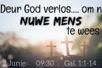 Gal 1:4,23 Deur God verlos om 'n nuwe mens te wees