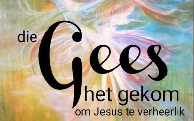 Joh 16:12-15 Die Gees het gekom om Jesus te verheerlik